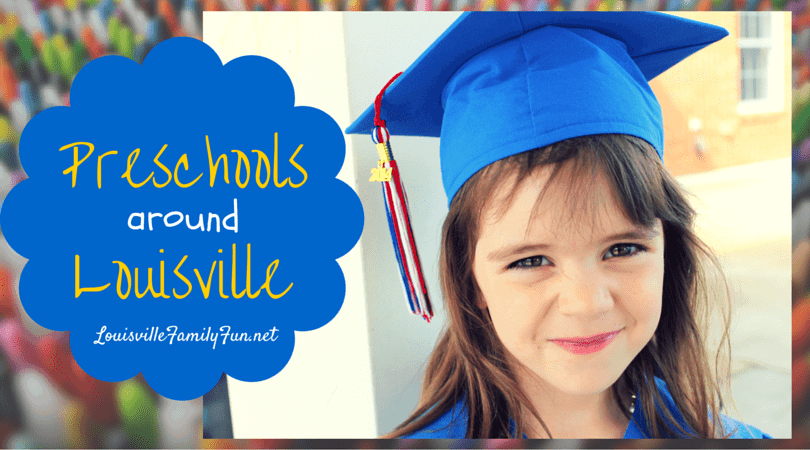 Best list of Preschools in and around Louisville (Jefferson County including Oldham,Shelby, Bullitt Counties)
