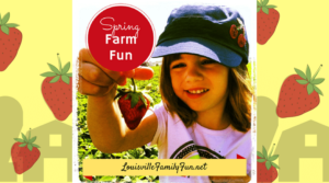 Top 10 Places for Spring Farm Family Fun & Berry Picking near Louisville
