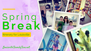 A Louisville Spring Break Staycation Itinerary