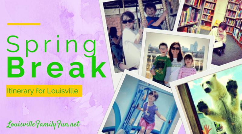 Louisville Spring Break Staycation
