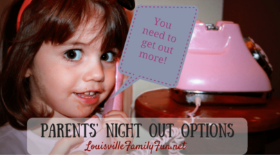 Parents' Night Out Options in the Louisville Area