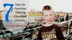 7 Tips for Family Fun at Churchill Downs