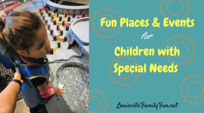 Fun Places and Events around Louisville and Events for Children with Special Needs