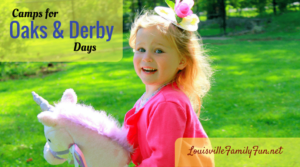 Oaks Day and Derby Day Camps