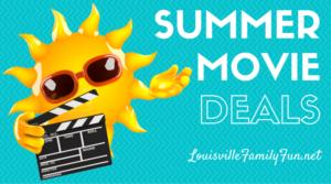 Summer Movie Deals in and around Louisville, KY