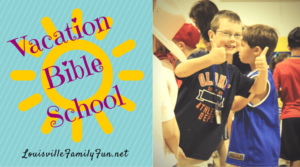 Vacation Bible School: Summer VBS Programs in and around Louisville