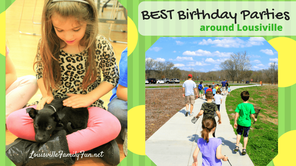 The Best Birthday Party Options In And Around Louisville
