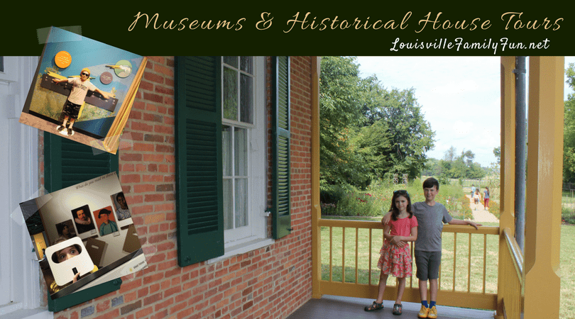 Museums and Historical House Tours in and around Louisville KY
