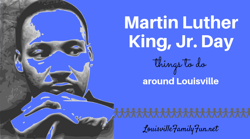 Mlk Day Events In Louisville Things To Do With Kids On Mlk Day