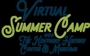 Kentucky Historical Society Virtual Camps