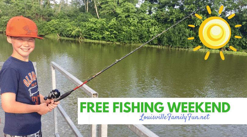 Free Fishing Weekend In Kentucky Louisville Family Fun